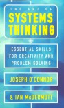 The Art of Systems Thinking: Essential Skills for Creativity and Problem Solving - Joseph  O'Connor