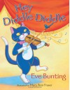 Hey Diddle Diddle - Eve Bunting, Mary Ann Fraser