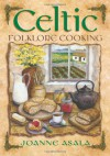 Celtic Folklore Cooking - Joanne Asala