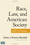 Race, Law, and American Society: 1607-Present (Criminology and Justice Studies) - Gloria J. Browne-Marshall