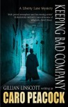 Keeping Bad Company (Liberty Lane Mystery) - Caro Peacock