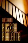 Russian Roulette - Alex Alder