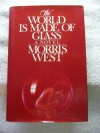 The World Is Made of Glass - Morris L. West