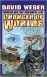 Changer of Worlds (Worlds of Honor Series #3) -