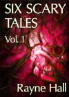 Six Scary Tales Vol 1 - Rayne Hall