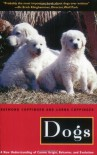 Dogs: A New Understanding of Canine Origin, Behavior and Evolution - Raymond Coppinger, Lorna Coppinger