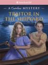 Traitor in the Shipyard: A Caroline Mystery - Kathleen Ernst, Sergio Geovine