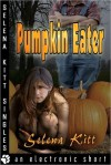 Pumpkin Eater - Selena Kitt