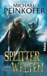 Splitterwelten - Michael Peinkofer