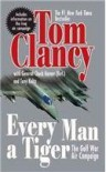 Every Man a Tiger: The Gulf War Air Campaign (Commanders) - Tom Clancy, Chuck Horner
