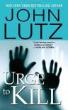 Urge To Kill - John Lutz
