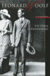 Leonard Woolf: A Biography - Victoria Glendinning