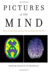 Pictures of the Mind: What the New Neuroscience Tells Us About Who We Are (FT Press Science) - Miriam Boleyn-Fitzgerald
