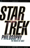 Star Trek and Philosophy: The Wrath of Kant - Kevin S. Decker