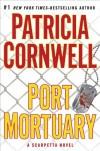 Port Mortuary - Patricia Cornwell