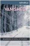 Vanished (Faithgirlz! / Boarding School Mysteries, #1) - Kristi Holl
