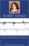 Bobby Sands: Writings from Prison - Bobby Sands, Gerry Adams