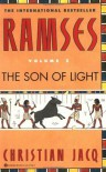 Ramses: The Son of Light - Christian Jacq, Mary Feeney