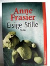 Eisige Stille - Anne Frasier, Theresa Weir