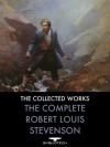 Collected Works of Robert Louis Stevenson - Robert Louis Stevenson