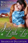 Just a Little Lie - Mallory Rush
