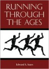 Running Through the Ages - Edward S. Sears