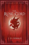 The Rose Cord - J.D. Oswald