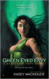 Green-Eyed Envy (Shades of Fury Series #2) - Kasey MacKenzie