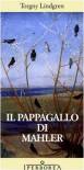 Il pappagallo di Mahler - Torgny Lindgren