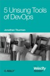 5 Unsung Tools of DevOps - Jonathan Thurman