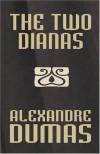 The Two Dianas - Alexandre Dumas