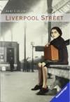 Liverpool Street - Anne C. Voorhoeve