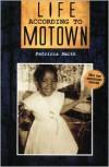 Life According to Motown - Patricia Smith