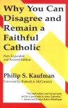 Why You Can Disagree and Remain a Faithful Catholic - Philip S. Kaufman, Richard A. McCormick