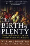 The Birth of Plenty: How the Prosperity of the Modern Work Was Created - William J. Bernstein