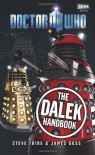 Doctor Who: The Dalek Handbook - James Goss, Steve Tribe