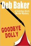 Goodbye, Dolly  - Deb Baker