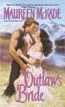 Outlaw's Bride - Maureen McKade