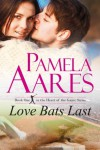 Love Bats Last (The Heart of the Game) - Pamela Aares