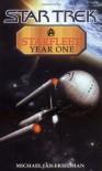 Starfleet Year One (Star Trek) - Michael Jan Friedman