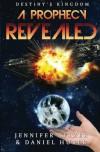 A Prophecy Revealed - Jennifer Selzer, Daniel Huber