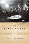 Conspirators: A Novel - Michael André Bernstein