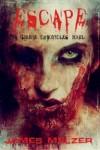 The Zombie Chronicles: Vol. 1 - Escape - James Melzer