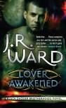 Lover Awakened  - J.R. Ward