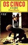 Os Cinco e o Circo (Os Cinco, #5) - Enid Blyton, Maria da Graça Moctezuma