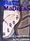 Grave Madness: Three Scott Drayco Mysteries - B.V. Lawson