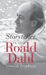 Storyteller: The Life of Roald Dahl - Donald Sturrock