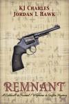 Remnant: A Caldwell & Feximal/Whyborne & Griffin Mystery - Jordan L. Hawk, K.J. Charles