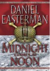 Midnight Comes at Noon - Daniel Easterman