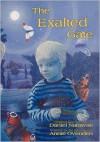 The Exalted Gate - Daniel Nanavati, Annie Ovenden